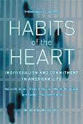 Habits of the Heart, with a New Preface: Individualism and Commitment in American Life