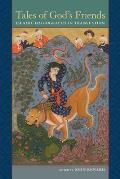 Tales of God's Friends: Islamic Hagiography in Translation