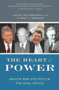 Heart of Power Health & Politics in the Oval Office
