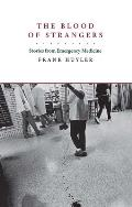 Blood Of Strangers Stories From Emergency Medicine