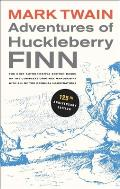 Adventures of Huckleberry Finn, 125th Anniversary Edition: The Only Authoritative Text Based on the Complete, Original Manuscript