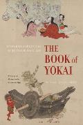Book of Yokai Mysterious Creatures of Japanese Folklore