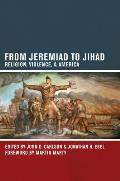 From Jeremiad to Jihad Religion Violence & America