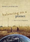 Balancing on a Planet The Future of Food & Agriculture