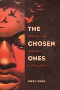 The Chosen Ones, Volume 6: Black Men and the Politics of Redemption