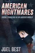 American Nightmares Social Problems in an Anxious World