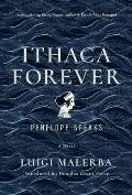 Ithaca Forever Penelope Speaks A Novel