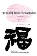 The Chinese Pursuit of Happiness: Anxieties, Hopes, and Moral Tensions in Everyday Life