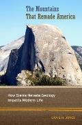 The Mountains That Remade America: How Sierra Nevada Geology Impacts Modern Life