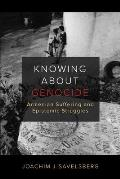 Knowing about Genocide: Armenian Suffering and Epistemic Struggles