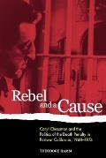 Rebel and a Cause: Caryl Chessman and the Politics of the Death Penalty in Postwar California, 1948-1974