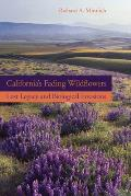 California's Fading Wildflowers: Lost Legacy and Biological Invasions