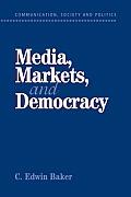 Media, Markets, and Democracy