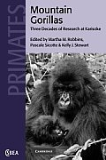 Mountain Gorillas: Three Decades of Research at Karisoke