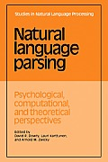 Natural Language Parsing: Psychological, Computational, and Theoretical Perspectives