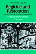 Regicide and Restoration: English Tragicomedy, 1660-1671