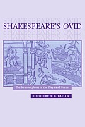 Shakespeare's Ovid: The Metamorphoses in the Plays and Poems