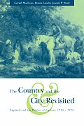 The Country and the City Revisited: England and the Politics of Culture, 1550 1850