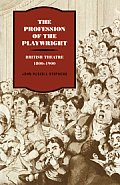 The Profession of the Playwright: British Theatre, 1800 1900