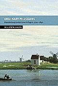Ordinary Prussians: Brandenburg Junkers and Villagers, 1500-1840