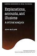 Explanations, Accounts, and Illusions: A Critical Analysis