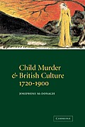 Child Murder and British Culture, 1720 1900