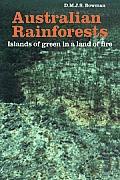 Australian Rainforests: Islands of Green in a Land of Fire