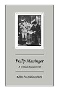 Philip Massinger: A Critical Reassessment