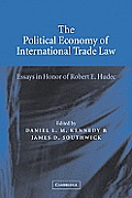The Political Economy of International Trade Law: Essays in Honor of Robert E. Hudec