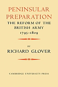 Peninsular Preparation: The Reform of the British Army 1795 1809