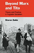 Beyond Marx and Tito: Theory and Practice in Yugoslav Socialism