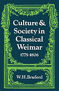 Culture and Society in Classical Weimar 1775 1806
