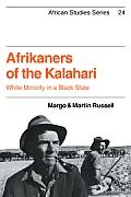 Afrikaners of the Kalahari: White Minority in a Black State