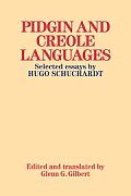 Pidgin and Creole Languages: Selected Essays by Hugo Schuchardt