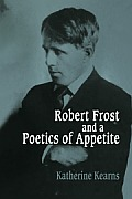 Robert Frost and a Poetics of Appetite