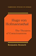 Hugo Von Hofmannsthal: The Theaters of Consciousness