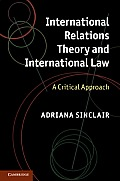 International Relations Theory and International Law: A Critical Approach