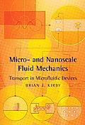 Micro- And Nanoscale Fluid Mechanics: Transport in Microfluidic Devices