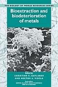Bioextraction and Biodeterioration of Metals