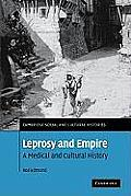 Leprosy and Empire: A Medical and Cultural History