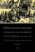 Representing Ireland: Literature and the Origins of Conflict, 1534 1660