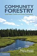 Community Forestry: Local Values, Conflict and Forest Governance. Ryan C.L. Bullock, Kevin S. Hanna