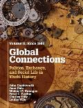 Global Connections Volume 2 Since 1500 Politics Exchange & Social Life In World History