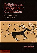Religion in the Emergence of Civilization: ?atalh?y?k as a Case Study