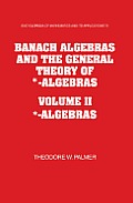 Banach Algebras and the General Theory of *-Algebras Set
