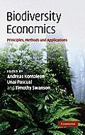 Biodiversity Economics: Principles, Methods and Applications