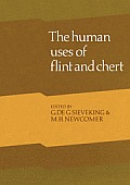 Human Uses of Flint and Chert: Proceedings of the Fourth International Flint Symposium Held at Brighton Polytechnic 10-15 April 1983