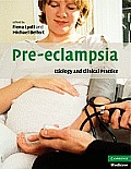 Pre-Eclampsia: Etiology and Clinical Practice