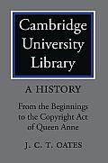 Cambridge University Library 3 Volume Set: A History