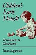 Children's Early Thought: Developments in Classification